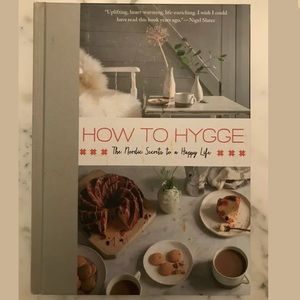 Other - How to Hygge: The Nordic Secrets to a Happy Life
